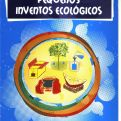 "Dossier ""Pequeños inventos ecológicos"""
