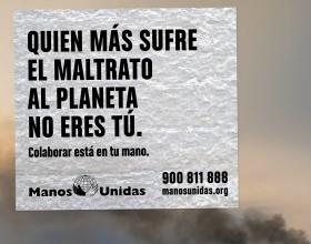 Campaña 61: Quien más sufre el maltrato al planeta no eres tú