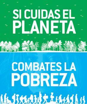 Si cuidas del planeta, combates la pobreza